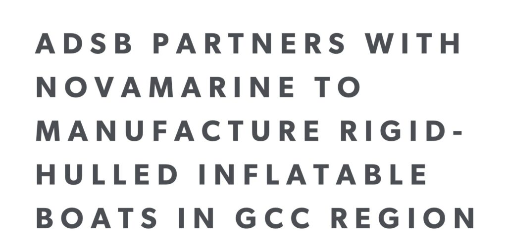 ADSB Partners with Novamarine to Manufacture Rigid-Hulled Inflatable Boats in GCC Region _ EDGE